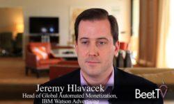 IBM Watson Advertising: Traditional Publishing, 'A Lot of New Data And Technology Assets': Jeremy Hlavacek