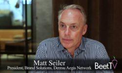 Advertisers / Agencies Model in Transition: Dentsu's President Matt Seiler