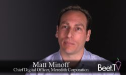 Meredith's Digital Assets Are Viewed 'With Intent': Chief Digital Officer Minoff