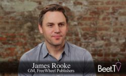 TV As A Platform: A Common Goal Worldwide, FreeWheel's James Rooke