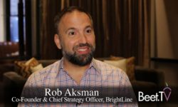 BrightLine's Aksman On Making Commercials 'Smarter', Data Link With Cuebiq