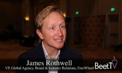TV Viewers Pack The 'New Living Room,' Advertisers Must Follow: FreeWheel's Rothwell