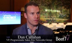 Fox's Callahan Discusses The Challenges Of Ad Loads, Choices Across Platforms