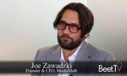 MediaMath's Zawadzki: Bridging The Future Of Advanced Advertising