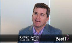 Live TV Plus Programmatic Is Sling TV's Sweet Spot: DISH Media's Arrix